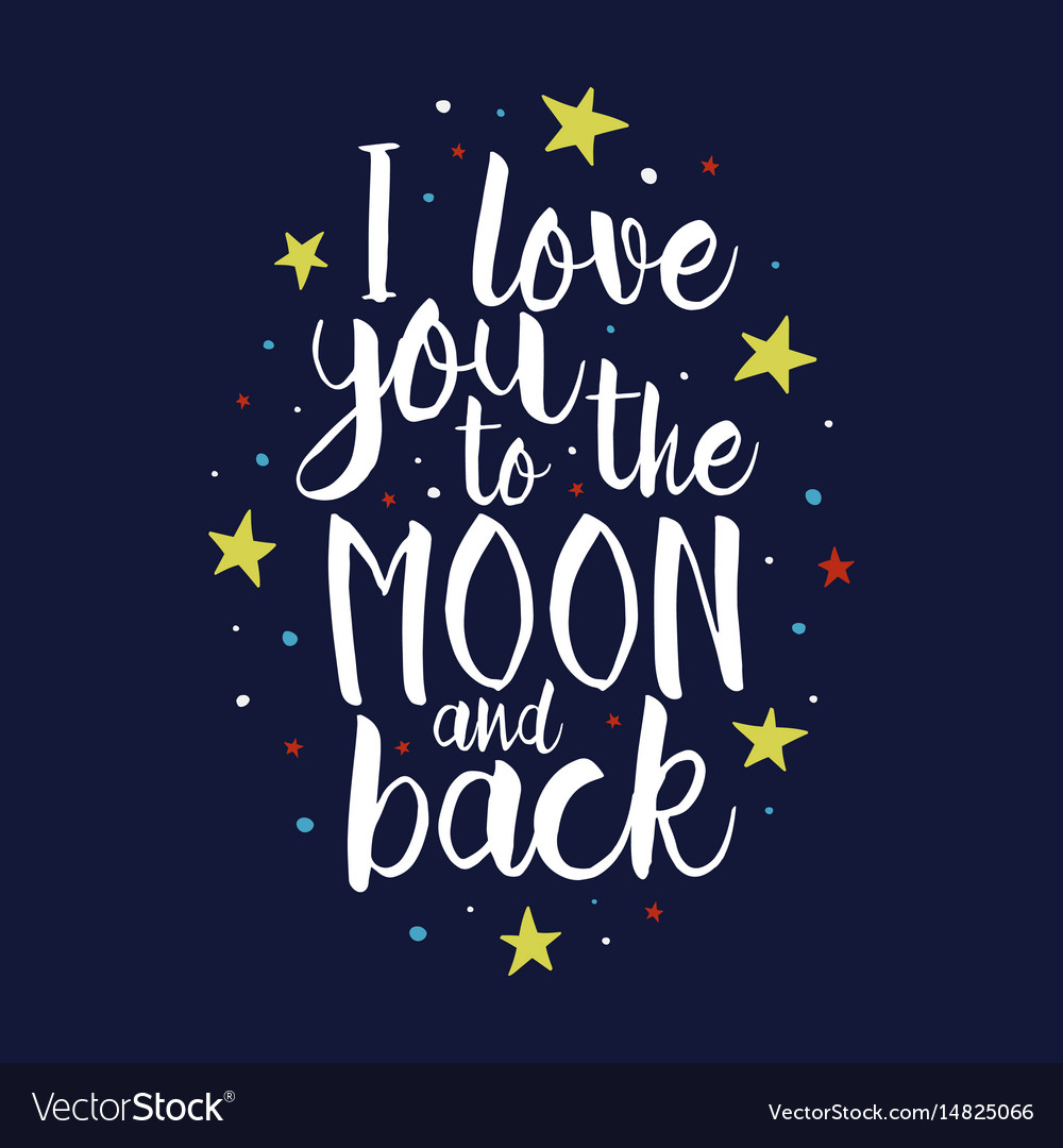 Quote I Love You To The Moon And Back I Love You To The Moon And Back Quote Royalty Free Vector