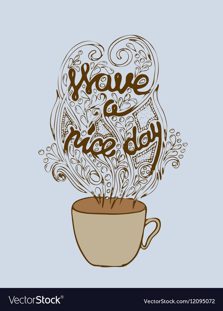 Have a nice day poster concept Coffee party card vector image