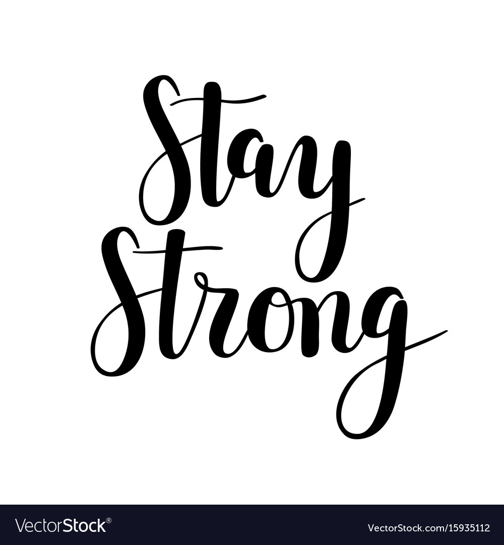 Stay strong calligraphy motivational hand vector image