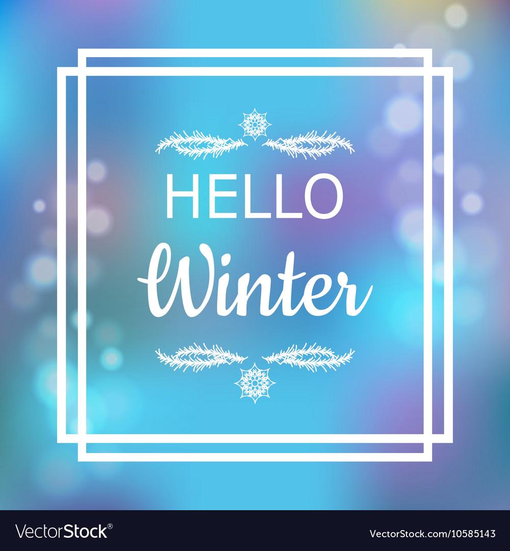 Hello winter card design vector image