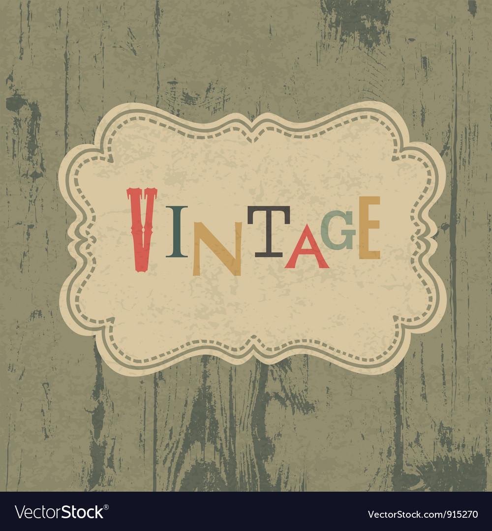 Vintage label on wooden background vector image