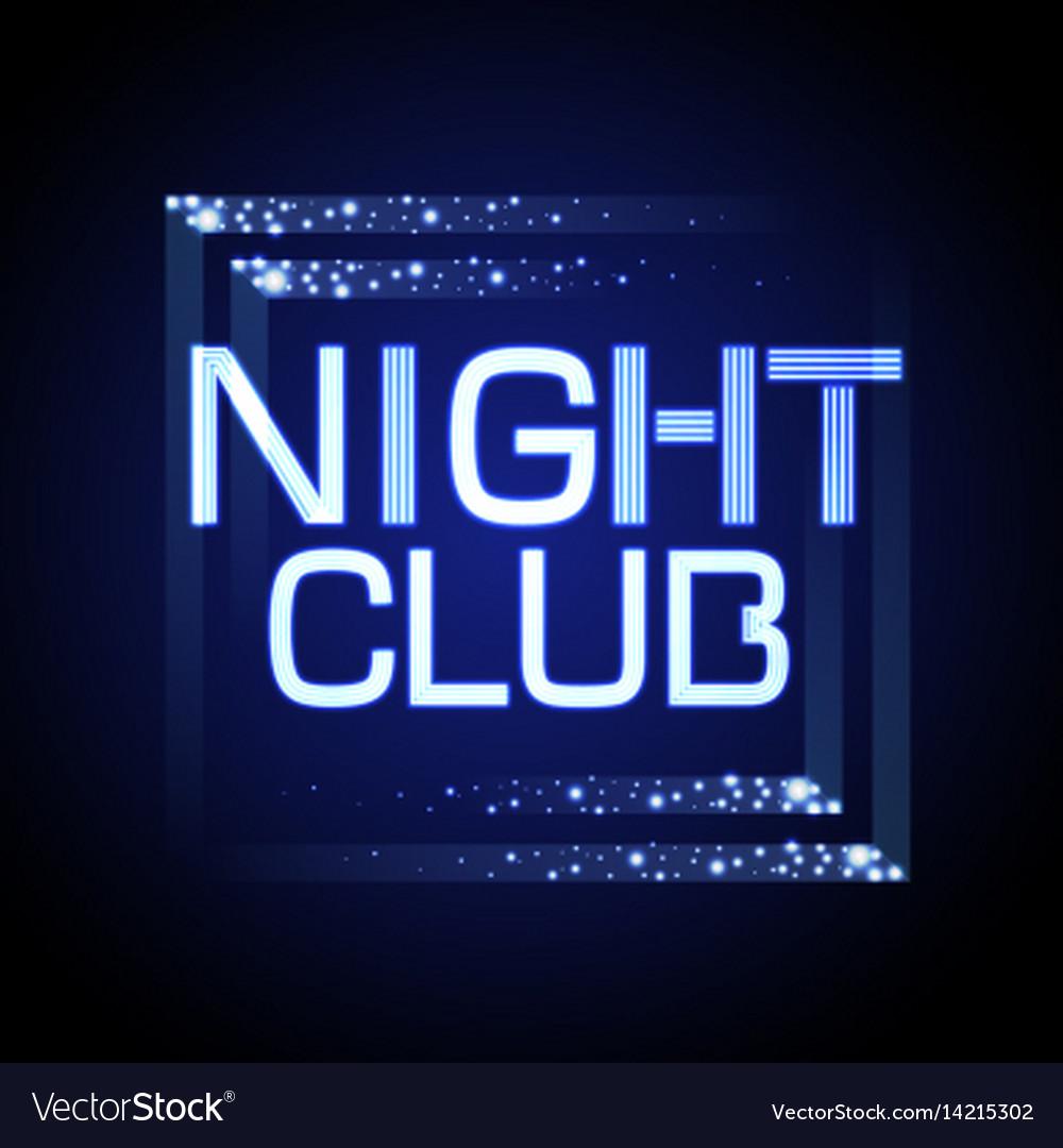 Neon sign nignt club vector image
