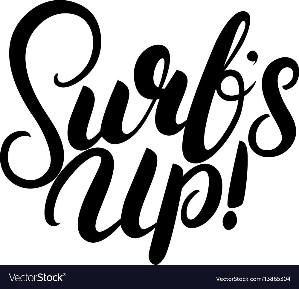 Surfs up hand written lettering vector image