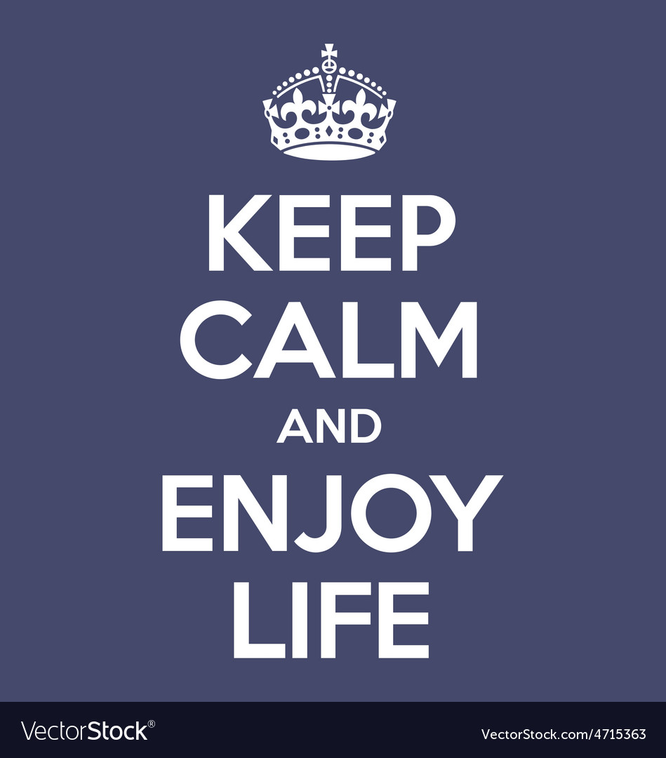 Life Quote Poster Keep Calm And Enjoy Life Poster Quote Royalty Free Vector