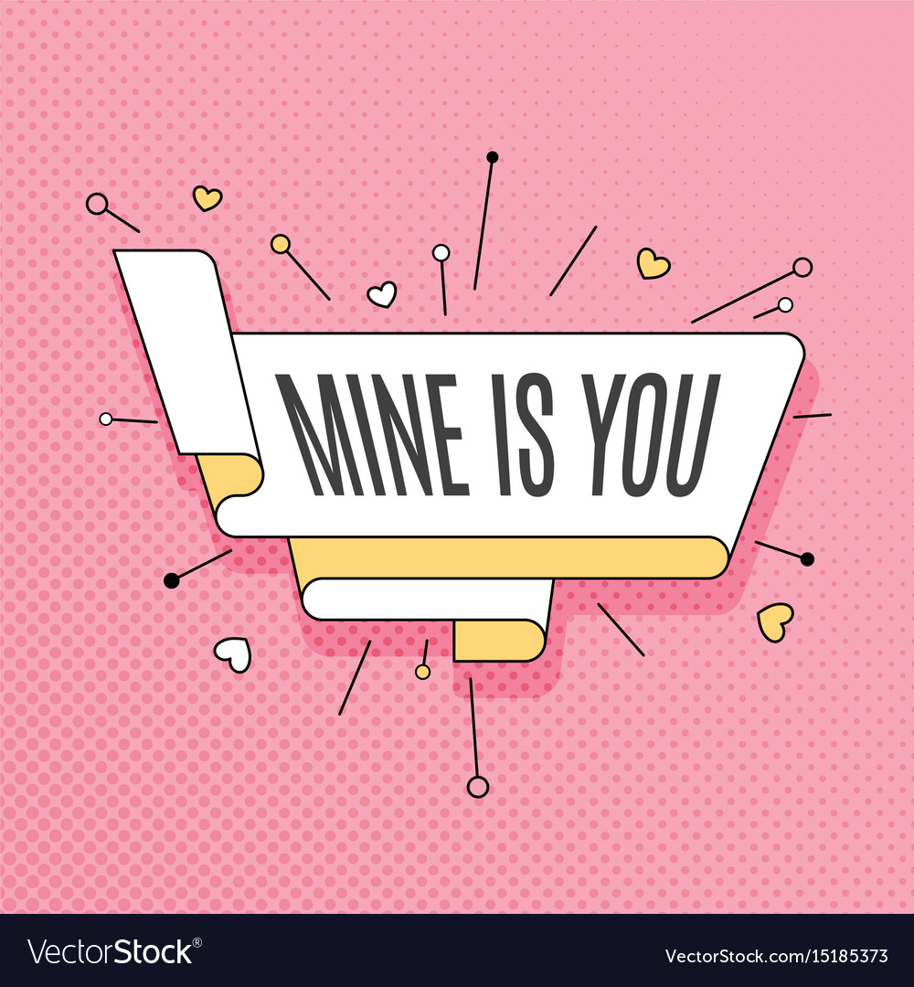 Mine is you retro design element in pop art style vector image