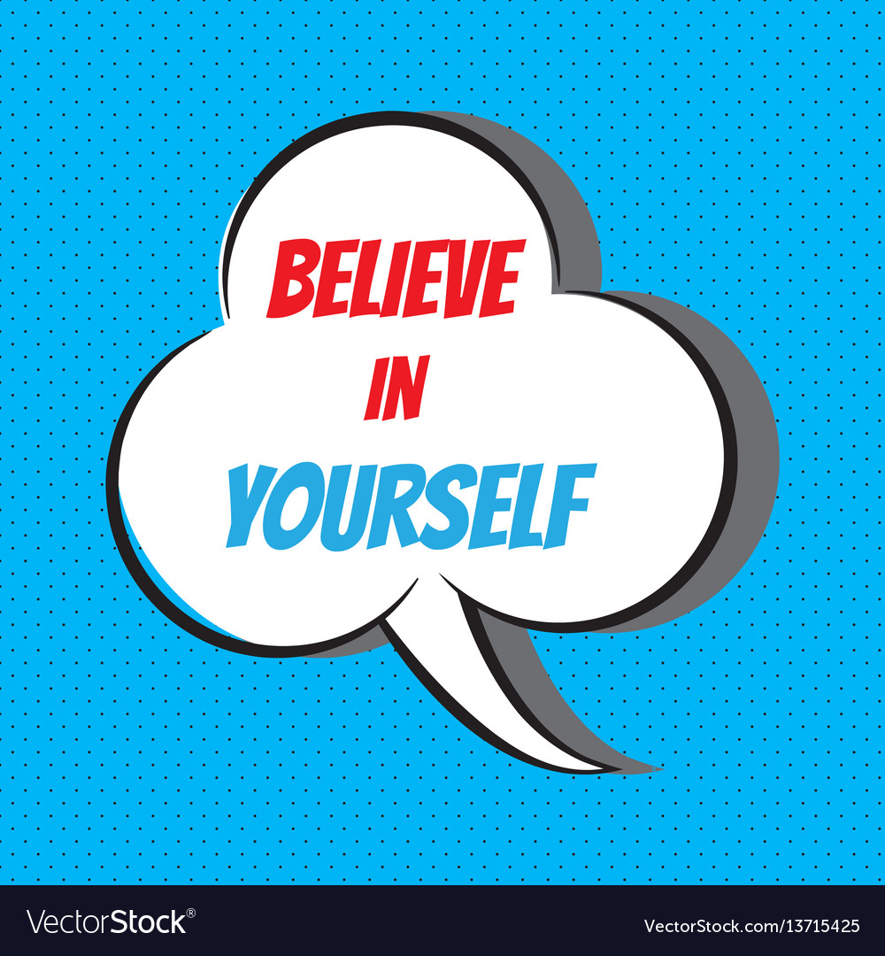 Believe In Yourself Motivational And Royalty Free Vector