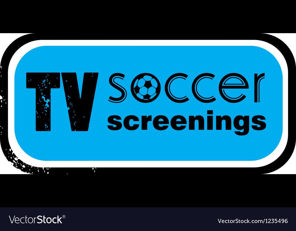 Tv soccer screenings stamp vector image
