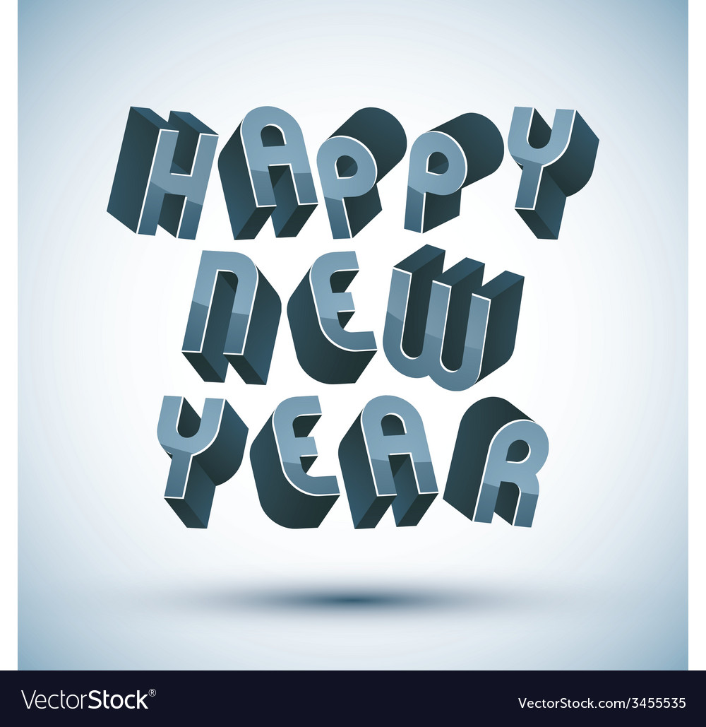 Happy New Year Card With Phrase Made With 3d Retro
