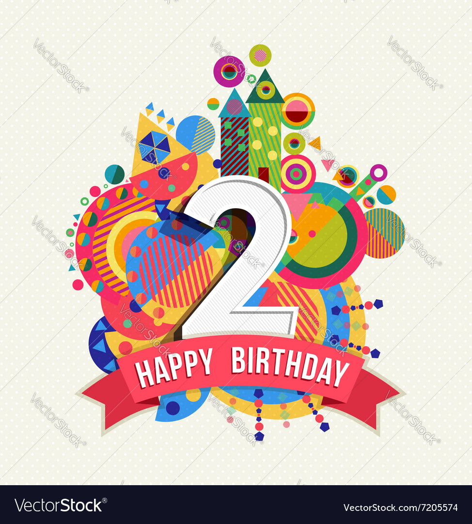 2 color poster design - Happy Birthday 2 Year Greeting Card Poster Color Vector Image