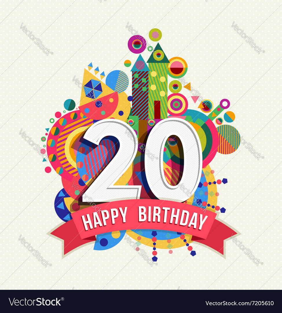 Happy birthday 20 year greeting card poster color vector image bookmarktalkfo Choice Image
