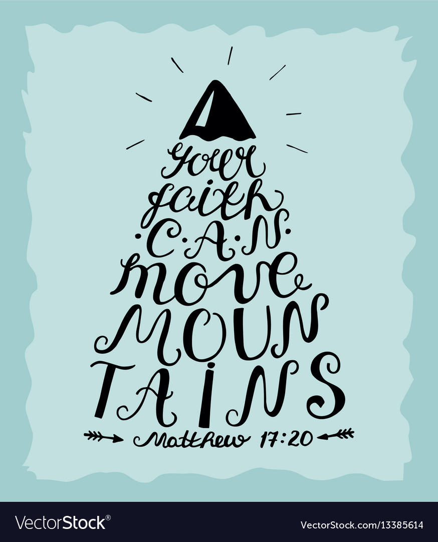 Hand lettering your faith can move mountains vector image