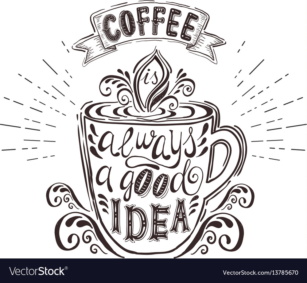 Quote on coffee cup coffee is always a good idea vector image