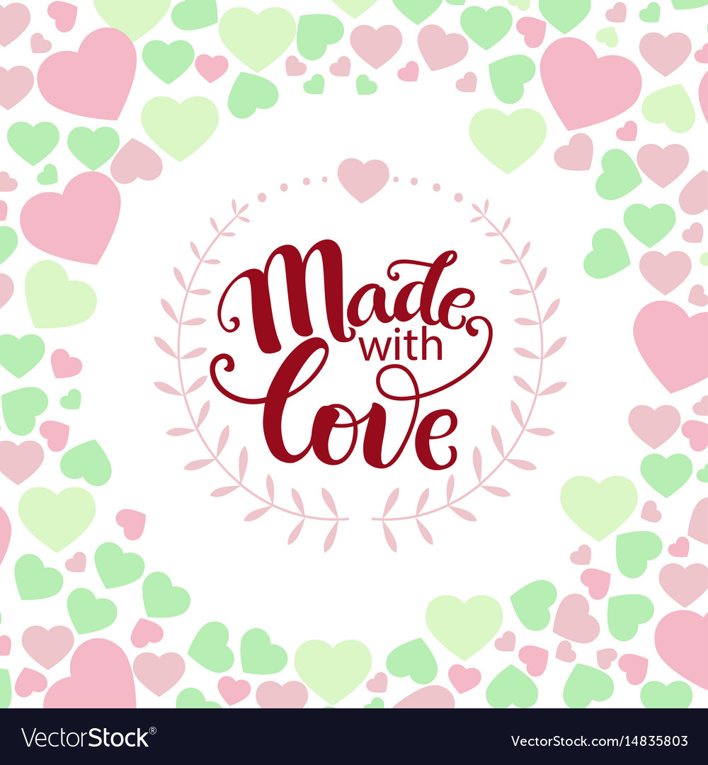 Inspirational phrase made with love vector image