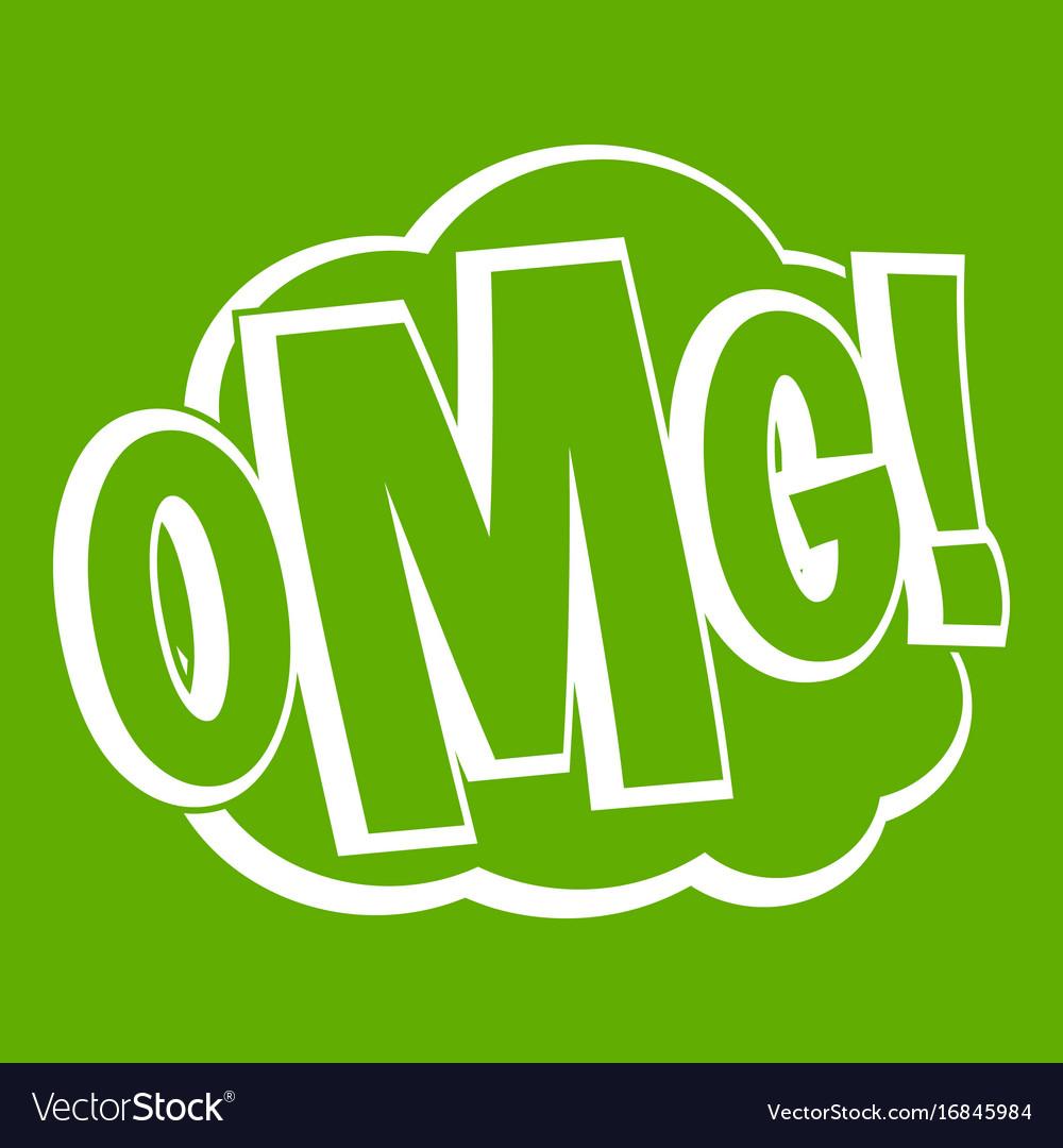 Omg comic text speech bubble icon green vector image