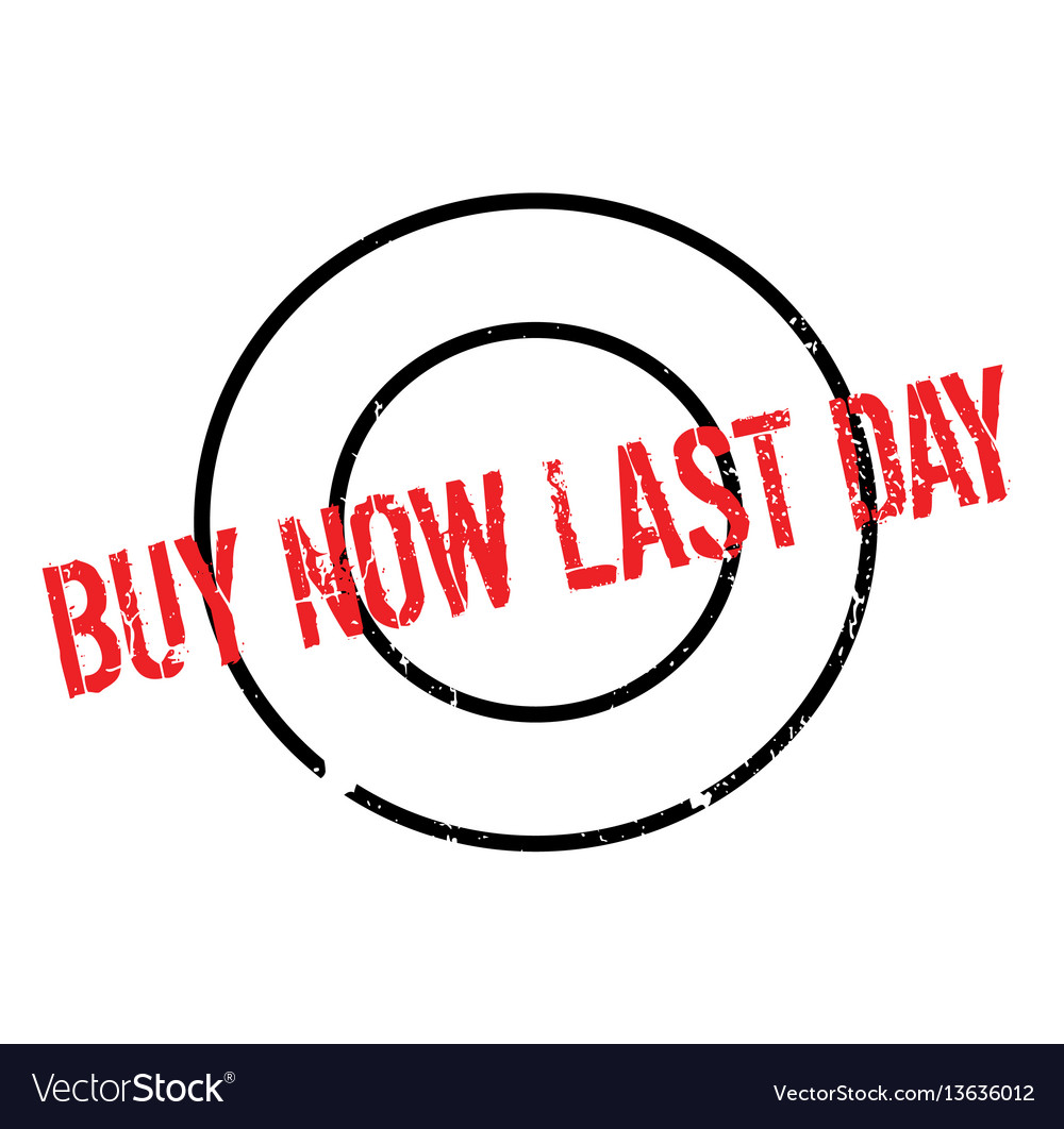 Buy now last day rubber stamp vector image