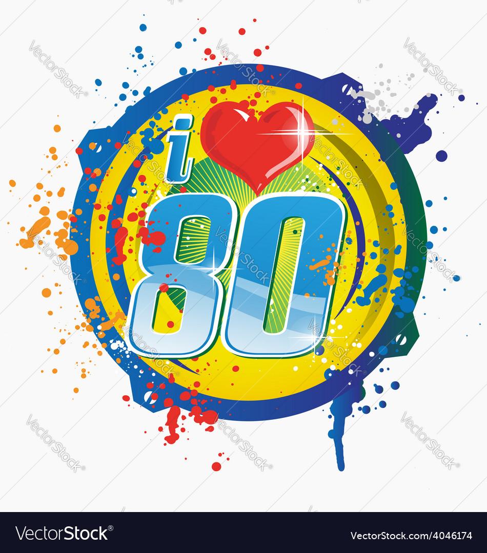 I love 80s music vector image