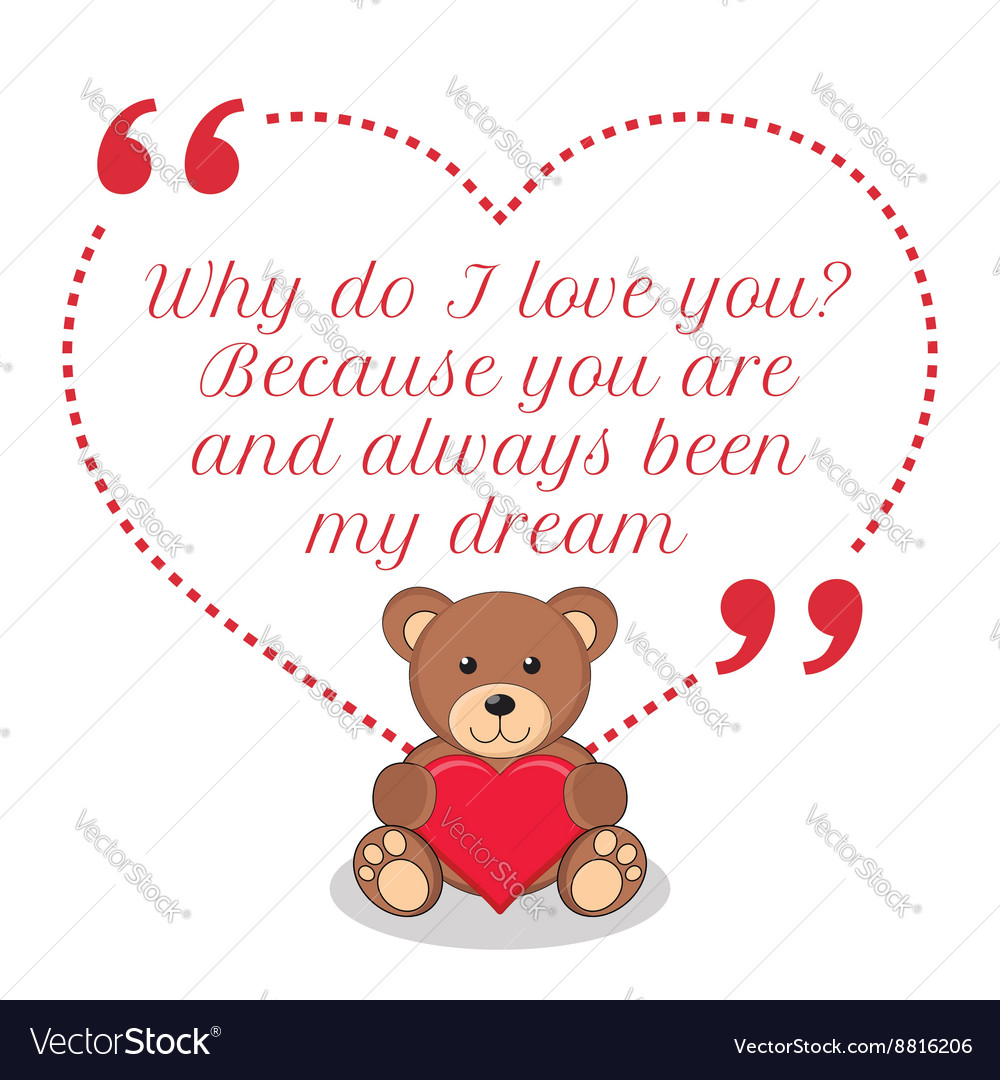 I Love You Because Quotes Inspirational Love Quote Why Do I Love You Because
