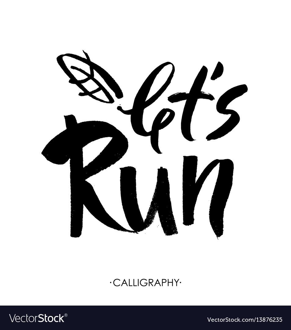 Let s run modern brush calligraphic style hand vector image