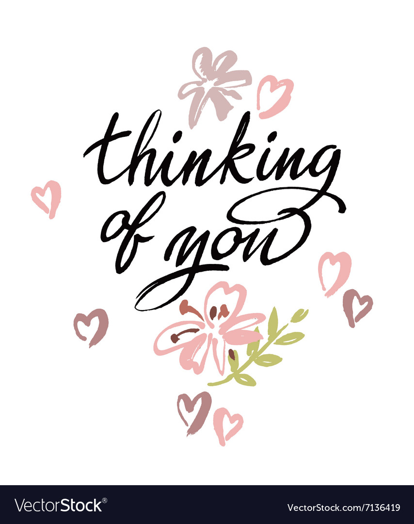 Thinking of you brush calligraphy Royalty Free Vector Image