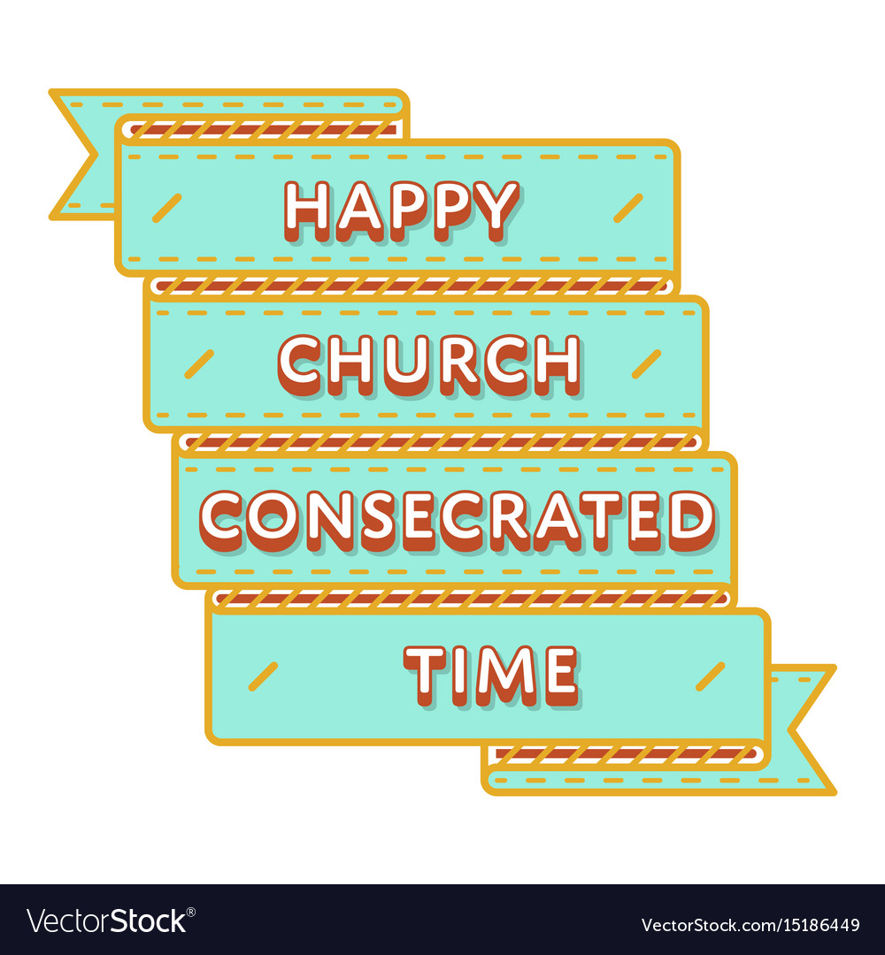 Happy church consecrated time greeting emblem vector image kristyandbryce Image collections