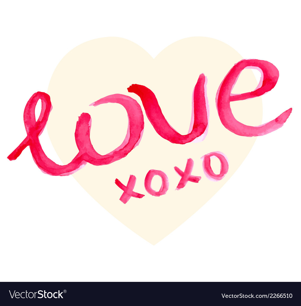 Valentine Day Heart and watercolor lettering vector image
