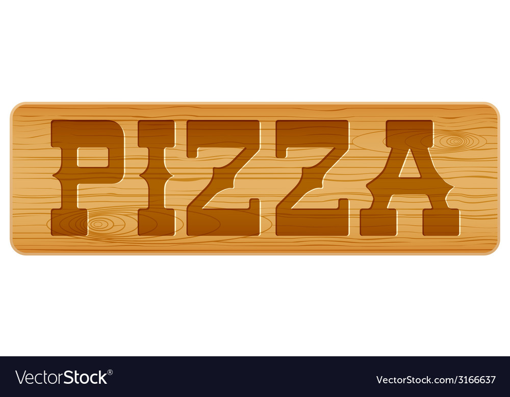 Nameplate of wood for menu with word pizza vector image