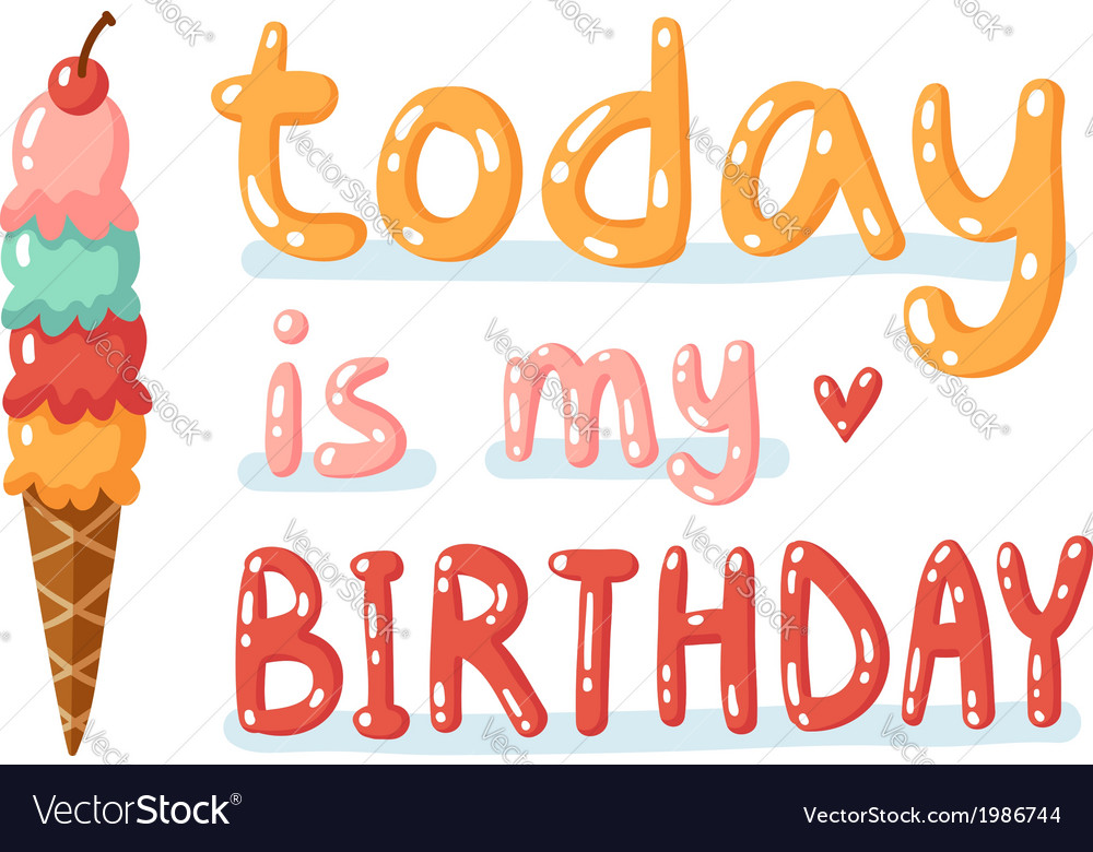 Today is my birthday vector image