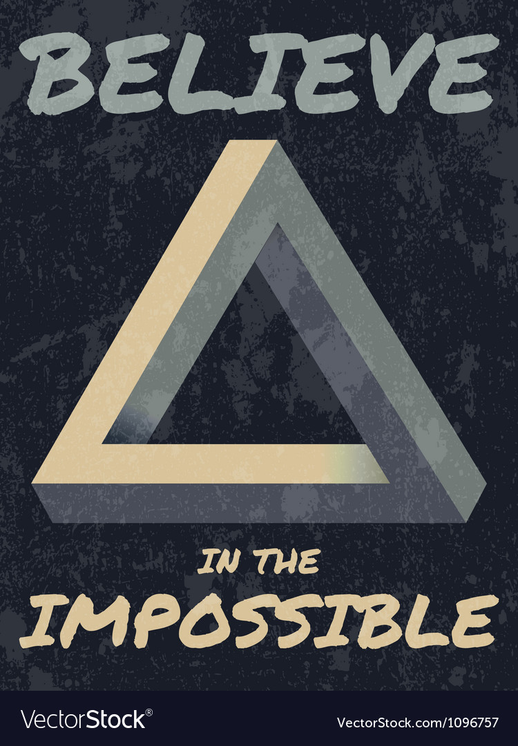 Believe in the impossible typography vector image