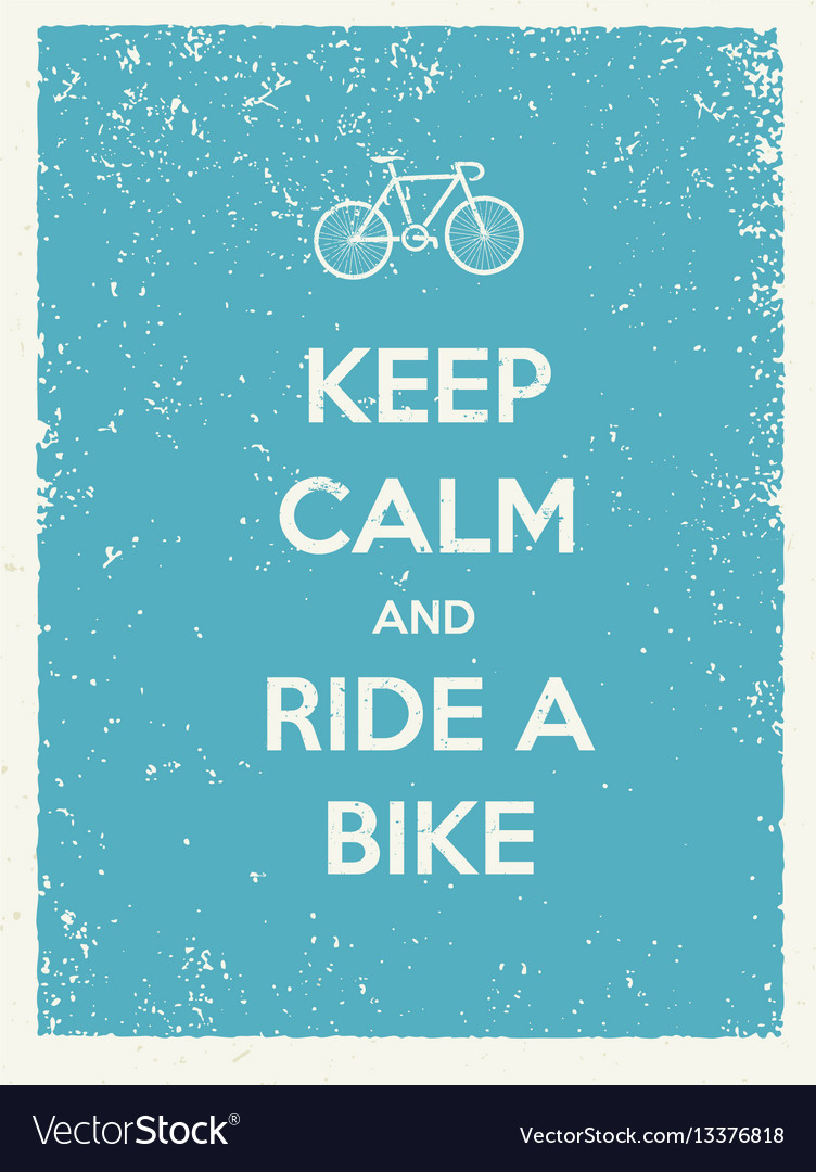 Keep calm and ride a bike creative poster concept vector image
