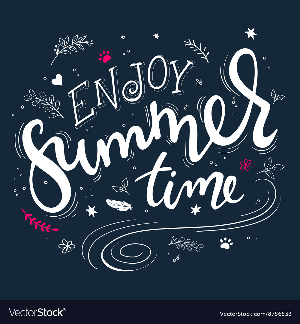 Hand Drawn Lettering Quote   Enjoy Summer Time   Vector Image