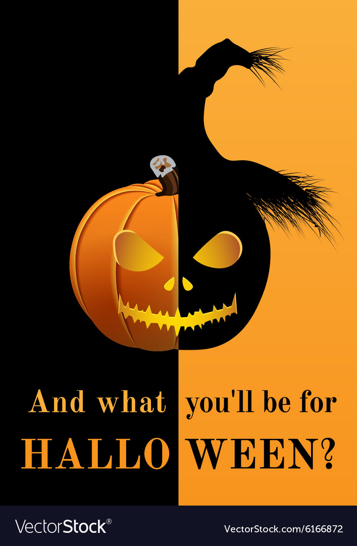 Poster And what you will be for Halloween vector image