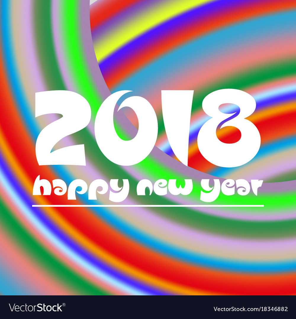 Happy new year 2018 on curved colorful abstract vector image