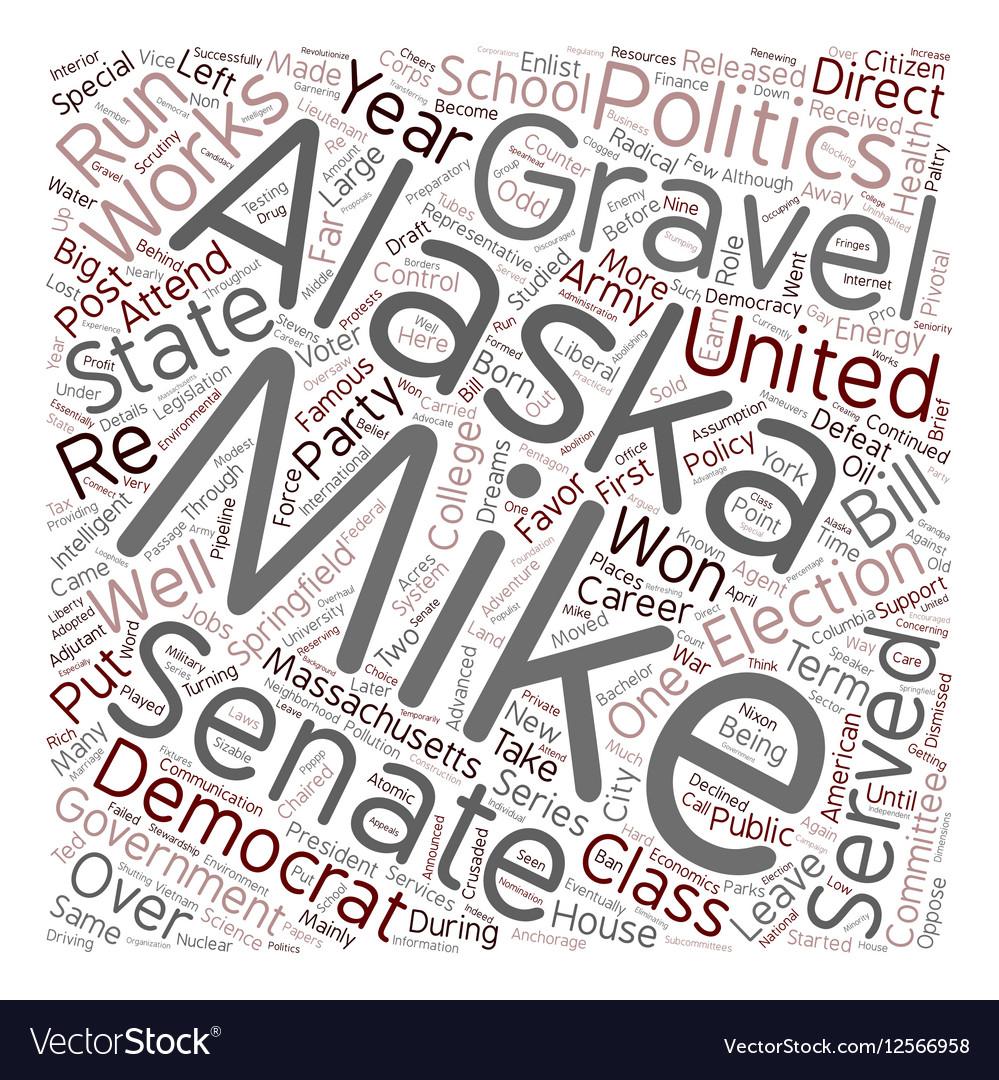 Mike Gravel Democrat 1 text background wordcloud vector image