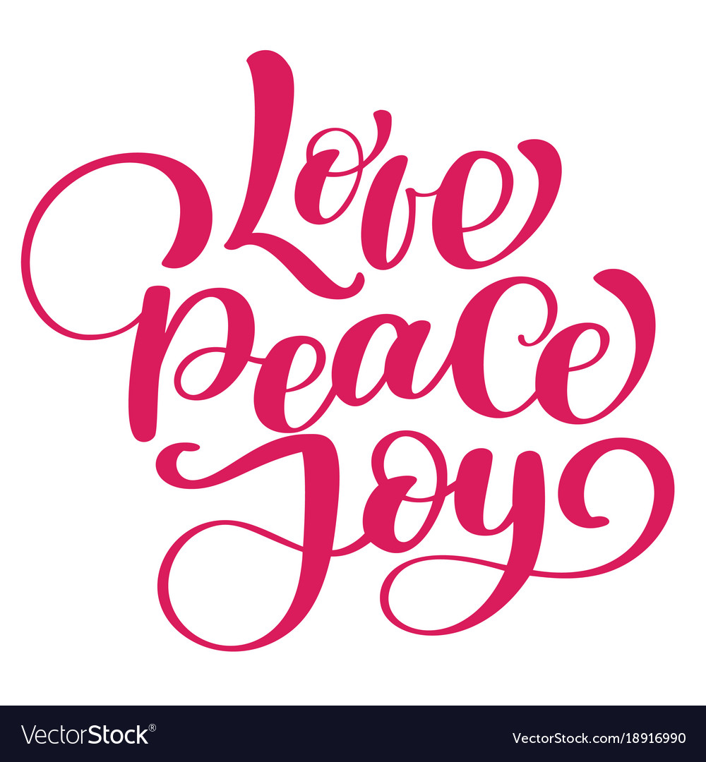 Peace Love Joy Quotes Gorgeous Love Peace Joy Christmas Quote Ink Hand Lettering Vector Image