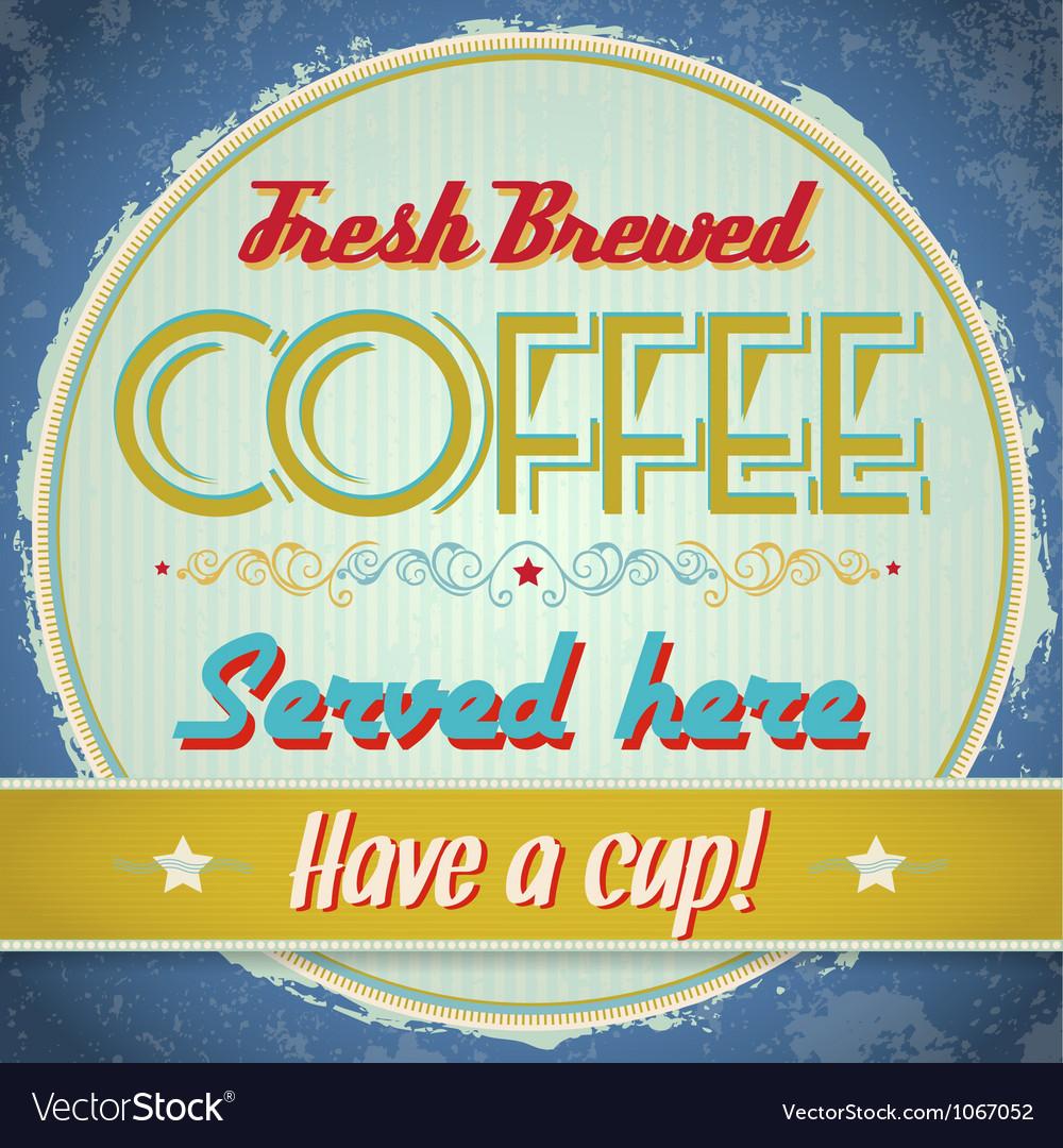 Vintage sign - Fresh Brewed Coffee vector image
