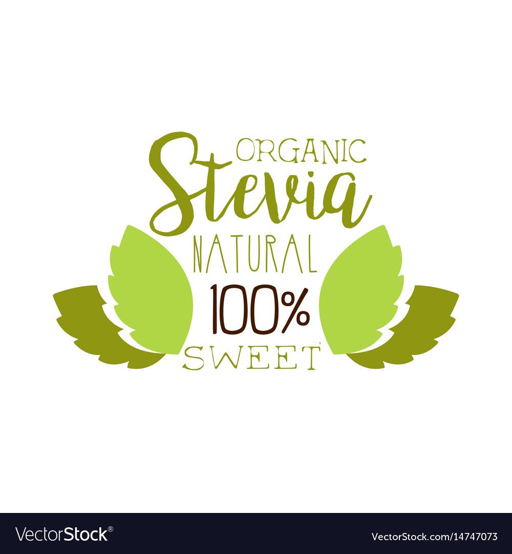 Organic stevia natural sweet logo symbol healthy vector image