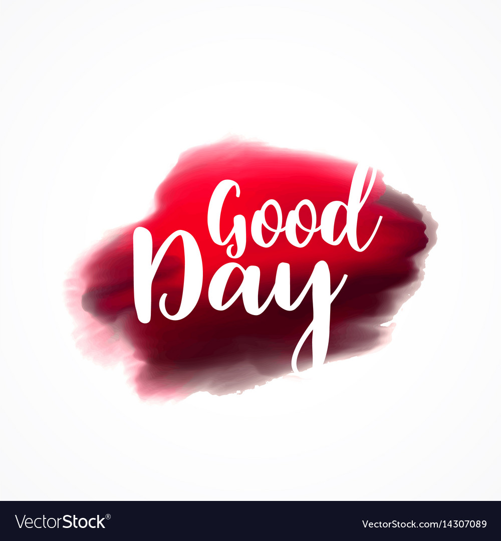 Good day greeting on red plaint stroke background vector image kristyandbryce Gallery