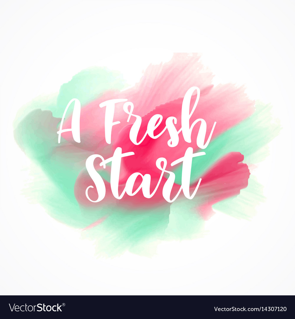 A fresh start custom lettering on watercolor vector image
