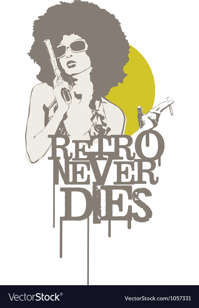 Retro Never Dies vector image