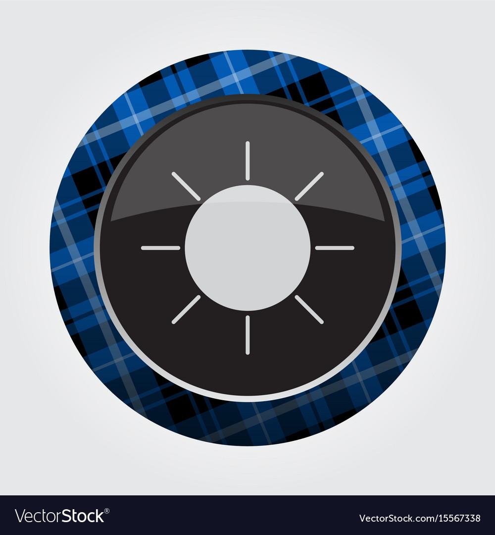 Button with blue black tartan - sun sunny icon vector image
