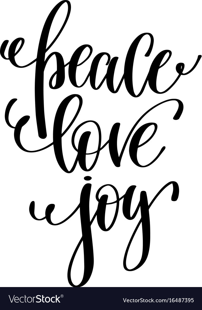 Quote About Peace And Love Gorgeous Peace Love Joy Hand Lettering Positive Quote To Vector Image