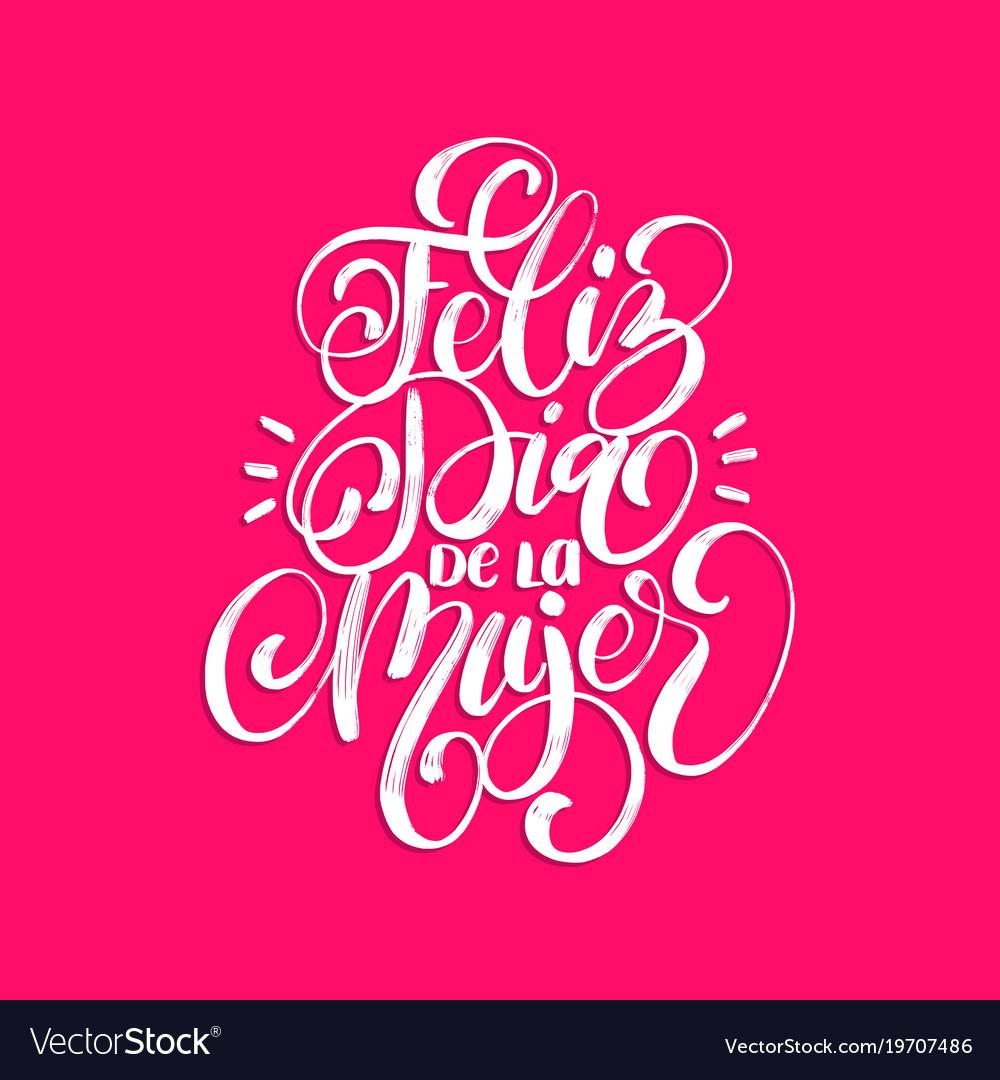 Feliz dia de la mujer translated from spanish vector image