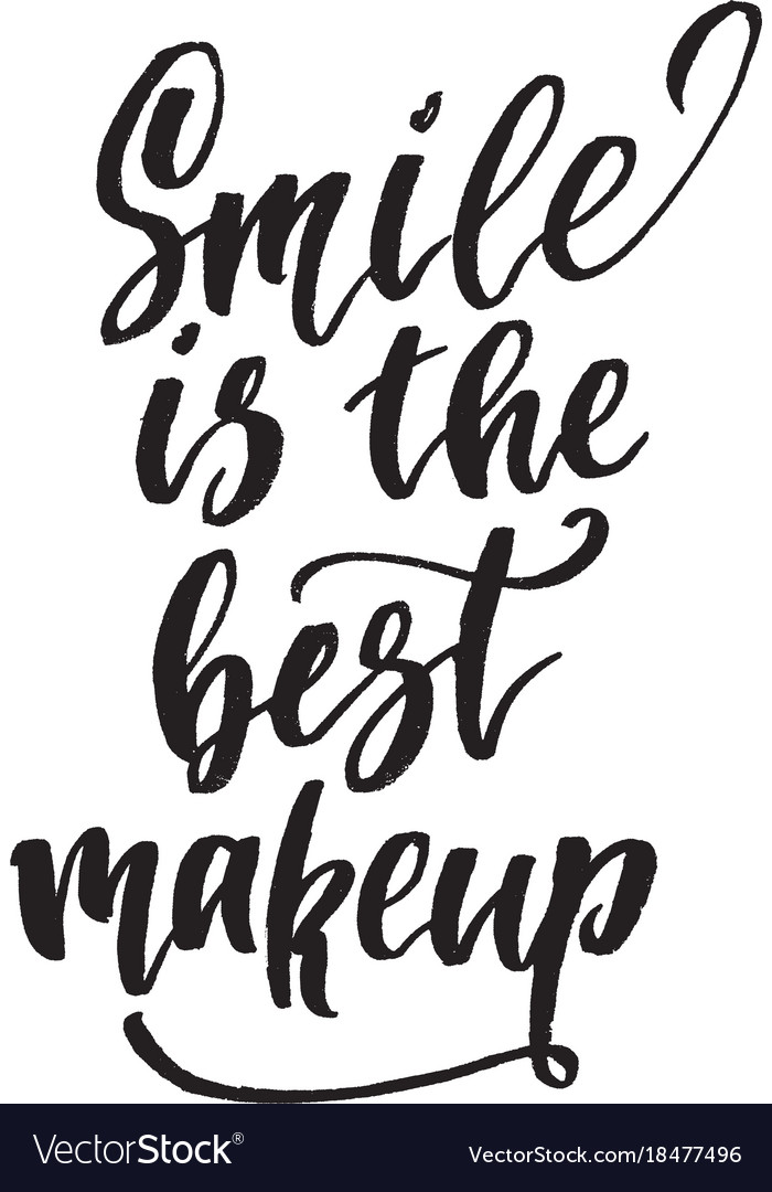 Inspirational Quote Smile Is The Best Make Up Vector Image