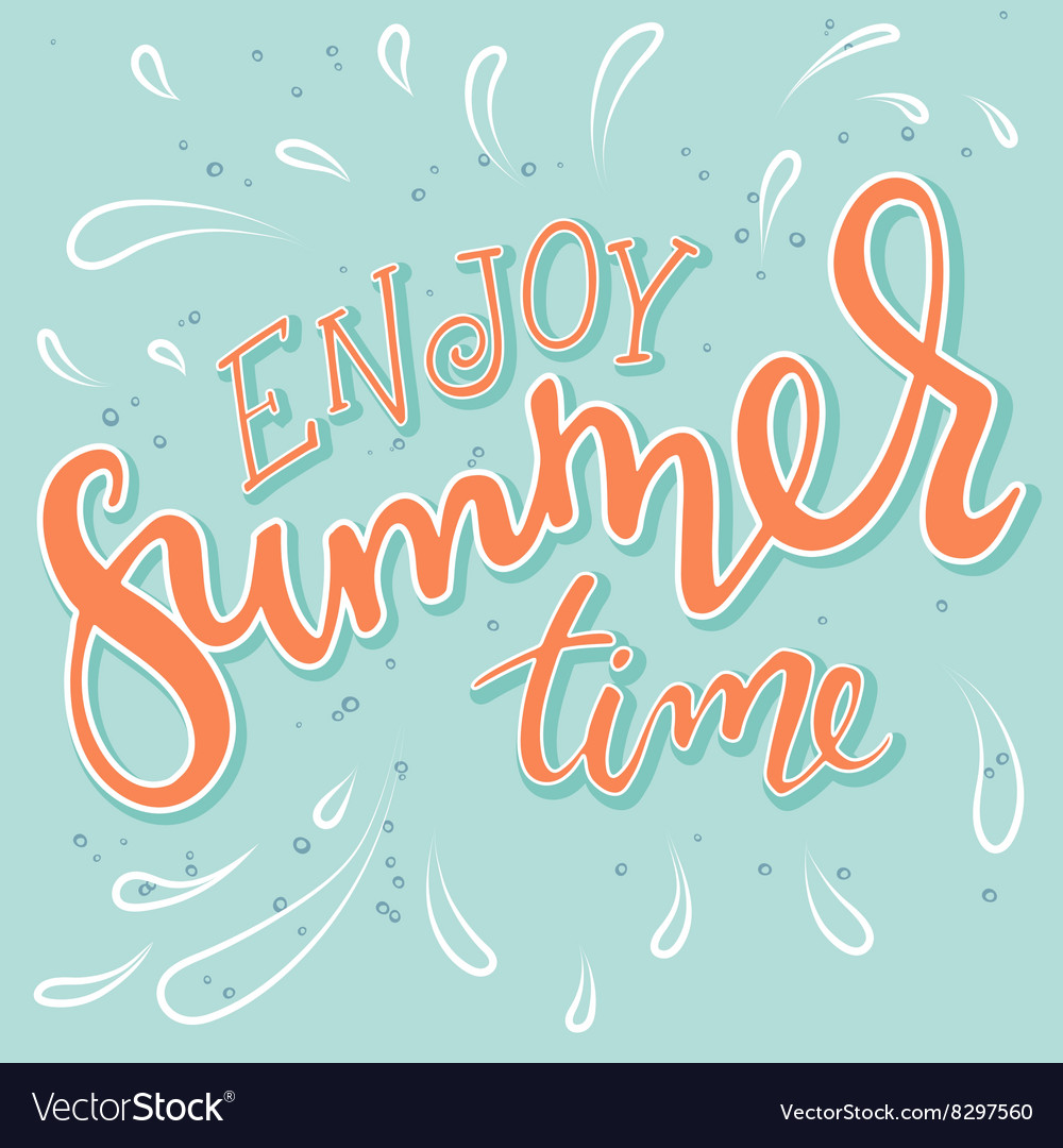 Hand Drawn Lettering Quote   Enjoy Summer Vector Image