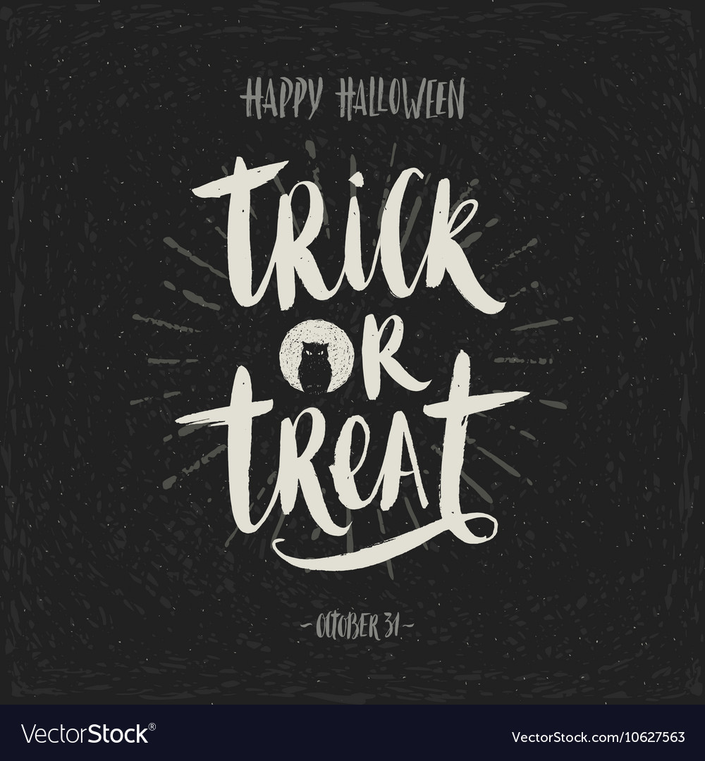 Trick or treat - hand drawn calligraphy vector image
