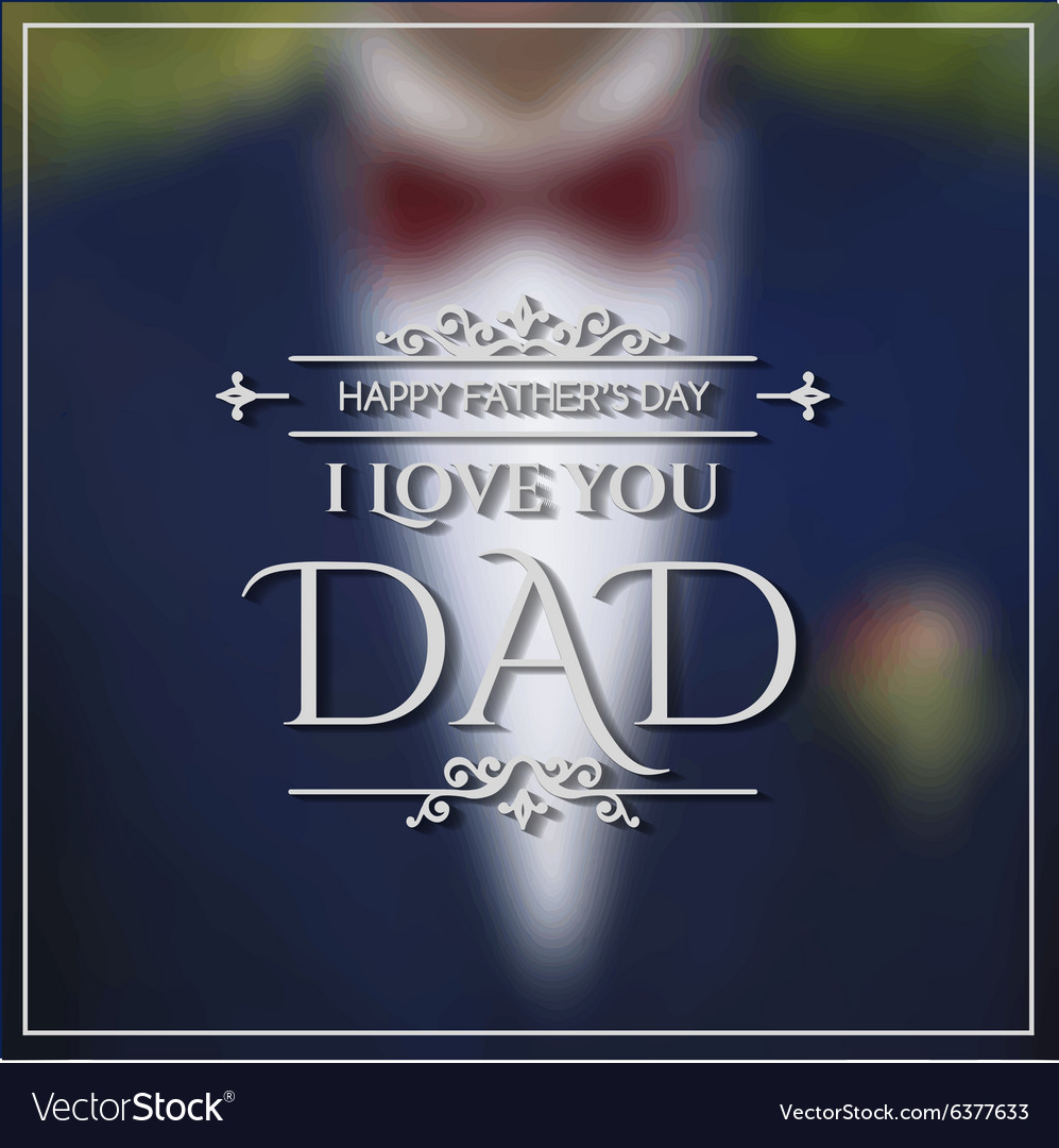 Happy Fathers Day poster vector image