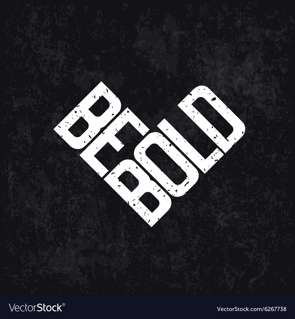 Be bold approve vector image
