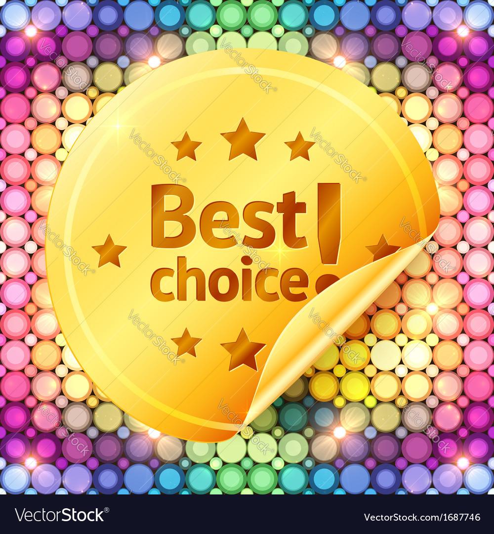 Golden best choice sticker on disco lights vector image