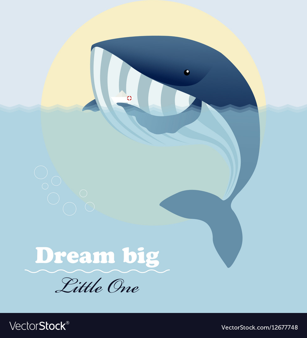 Huge whale little ship and inspiring lettering vector image