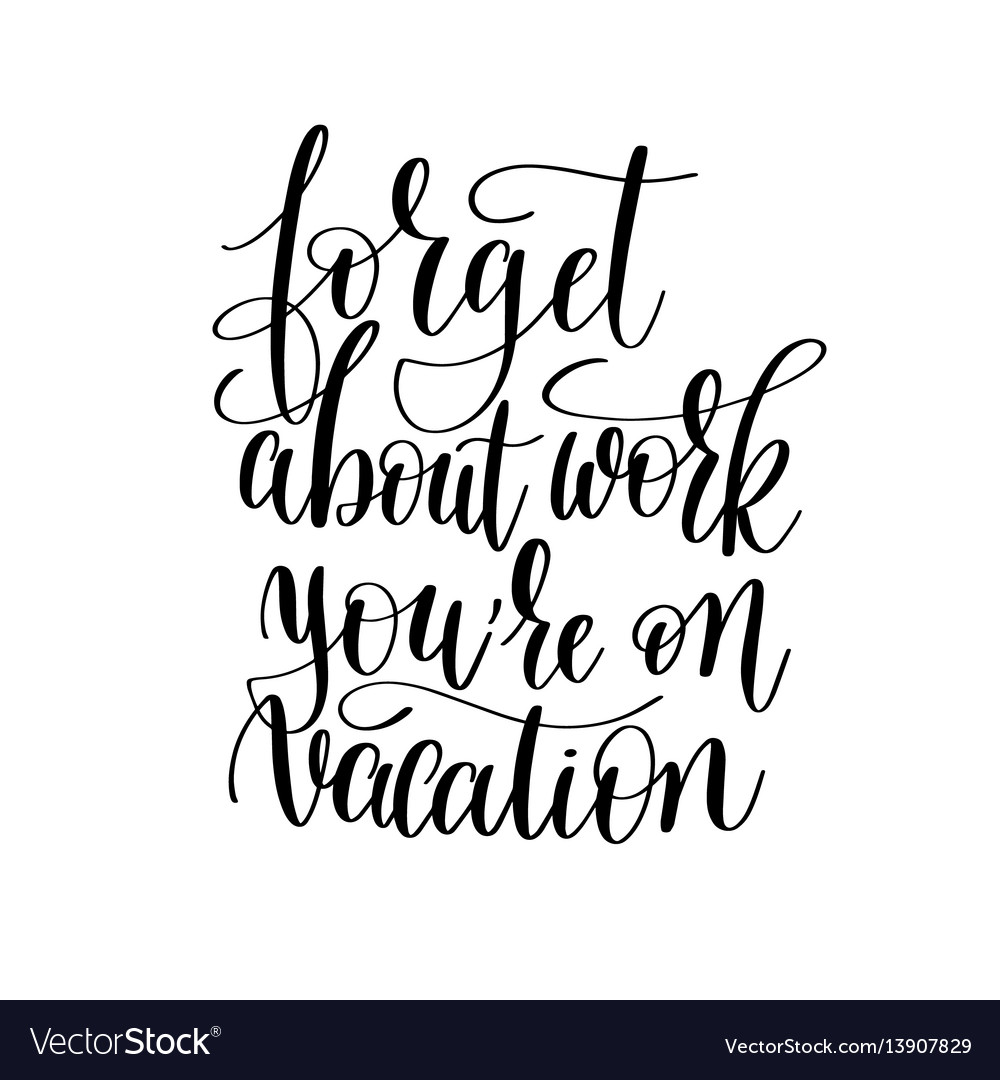 Forget about work you are on vacation vector image